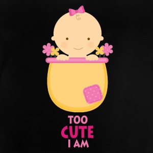 Too Cute I Am - Søt baby - Baby-T-skjorte