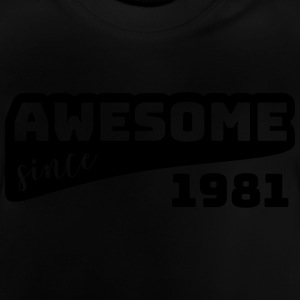 Awesome siden 1981 / Fødselsdag-Shirt - Baby T-shirt