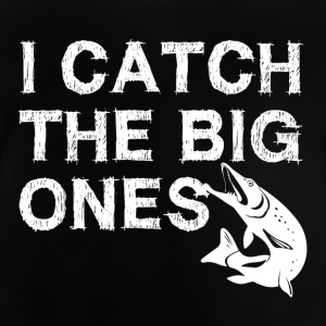 I catch the big fish - anglers Shirt - Baby T-Shirt