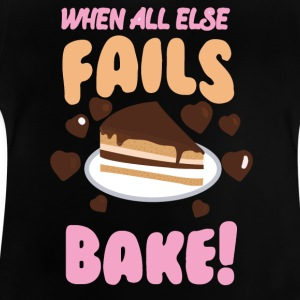 Wenn alles andere schiefgeht backe! - Baby T-Shirt