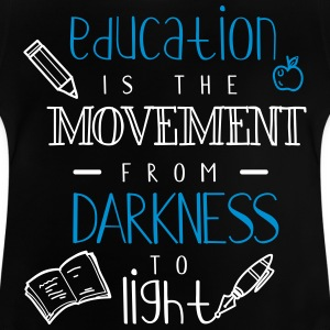 Education is the movement from darkness to light - Baby T-Shirt