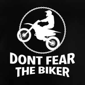 DONT FEAR THE BIKER - Baby T-Shirt