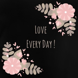Love every day - Baby T-Shirt