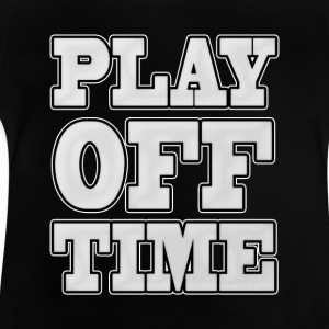 Playoff Time - Baby T-Shirt