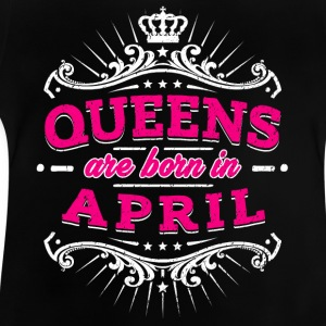 Queens Are Born In April - Baby T-Shirt