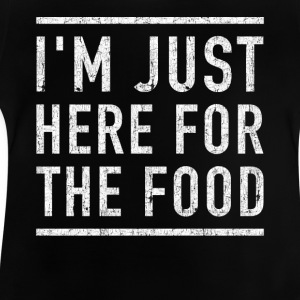I'm here for the food funny shirt - Baby T-Shirt