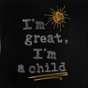 I am great - Baby T-Shirt