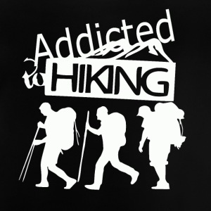 Addicted to Hiking - love for hiking - Baby T-Shirt
