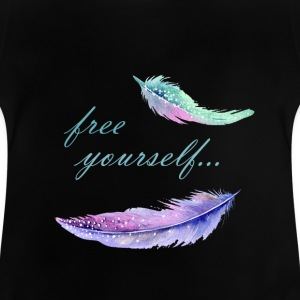 free yourself - Baby T-Shirt