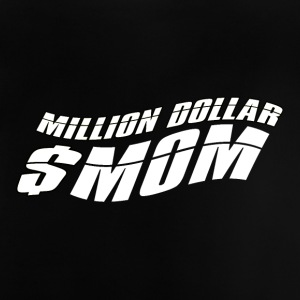 Million Dollar Mummy - Mum Power ! - Baby T-Shirt