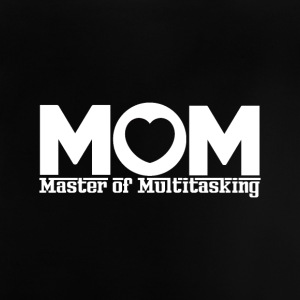 MOM - Master of Multi-Tasking! - Baby T-Shirt