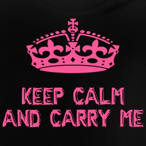 keep calm and carry me - Baby T-Shirt