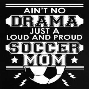 Moeder - Mom - No Drama Loud and Proud Mom Voetbal - Baby T-shirt
