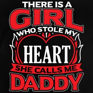 DADDY - THERE IS A GIRL WHO STOLE MY HEART - Baby T-Shirt