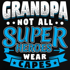 GRANDPA - NOT ALL SUPER HEROES WEAR CAPES - Baby T-Shirt