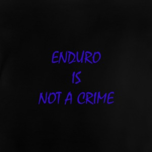 enduro is not a crime - Baby T-Shirt