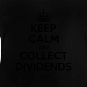 Keep Calm and Collect Dividends - Baby T-Shirt