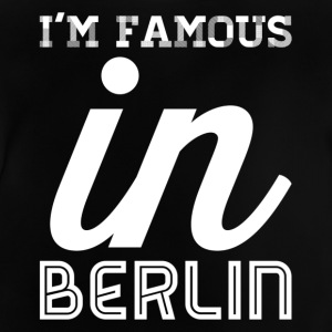 Im famous in berlin white - Baby T-Shirt