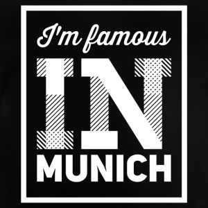 im famous in munich white - Baby T-Shirt