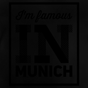 i m famous in munich - Baby T-Shirt