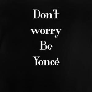 Be Yoncé - Baby T-shirt