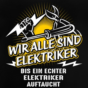 We are all electricians - Baby T-Shirt