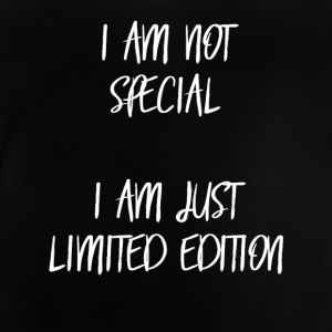 I am not special, i am just limited edition! - Baby T-Shirt