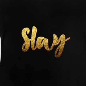 Slay or - T-shirt Bébé