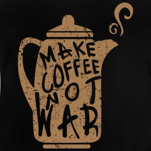Make coffee not war - Baby T-Shirt
