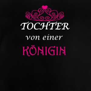 Tochter einer Koenigin Prinzessin daughter mother - Baby T-Shirt