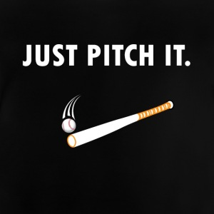 Just pitch it Baseball / Softball - Baby T-Shirt