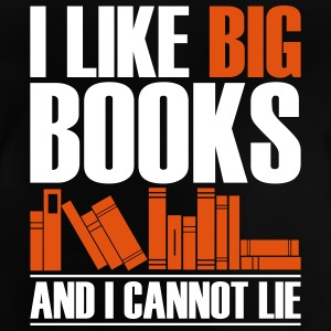 Funny I Like Big Books And I Can not Lie - Baby T-Shirt