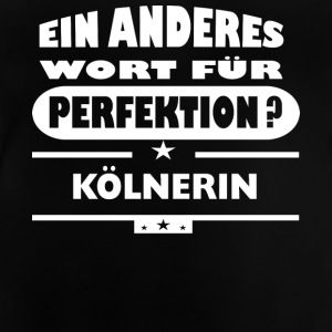 Koelnerin Anderes Wort fuer Perfektion - Baby T-Shirt