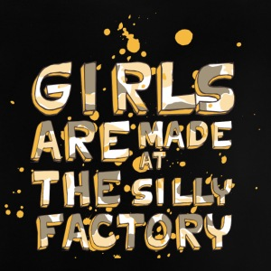 Girls Are Make At The Silly Factory - Baby T-Shirt