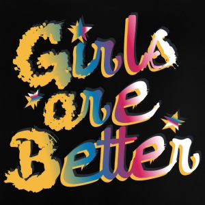 Girls Are Better - T-shirt Bébé