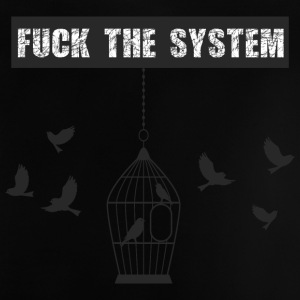 FUCK THE SYSTEM - Baby T-Shirt