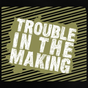 Troublemaker Trouble In The Making - Camiseta bebé