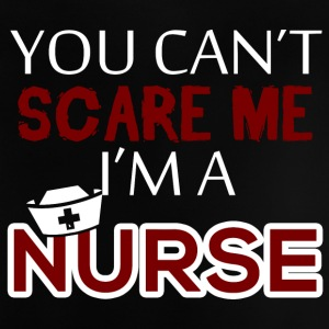 Krankenschwester: You can´t scare me. I´m a nurse. - Baby T-Shirt