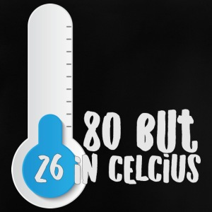 80. Geburtstag: 80, But 26 In Celsius - Baby T-Shirt