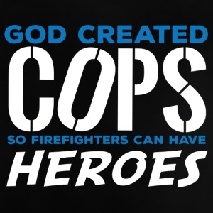 Polizei: God created Cops so firefighters can have - Baby T-Shirt