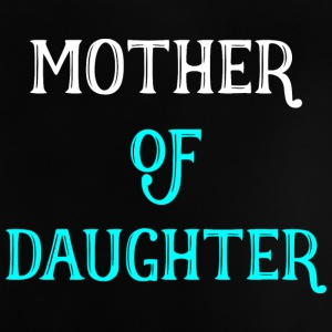 Mother of daughter - mother gift - Baby T-Shirt