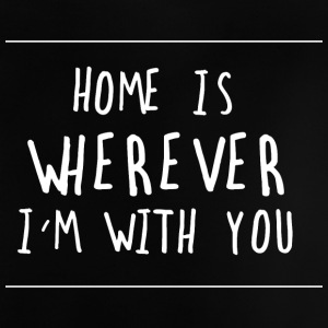 HOME IS YOU - Baby T-Shirt