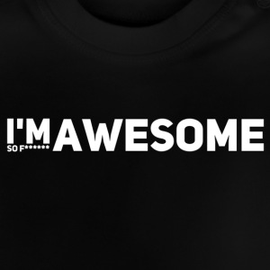 i'm so f* awesome weiss - Baby T-Shirt