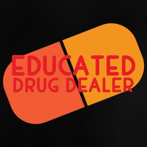 Krankenschwester: Educated Drug Dealer - Baby T-Shirt