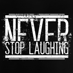 Never Stop Laughing Alt Weiss 001 AllroundDesigns - Baby T-Shirt