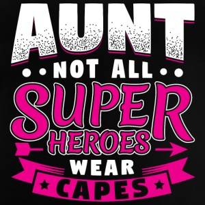 AUNT NOT ALL HEROES WEAR CAPES SUPER - Baby T-Shirt