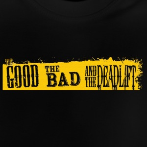 The good the bad and the deadlift effect - Baby T-Shirt