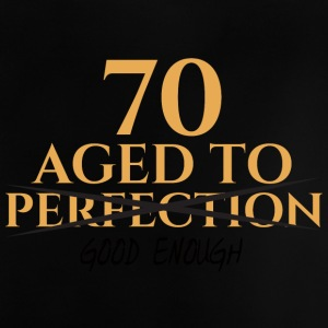 70. Birthday: 70 Aged To Perfection of Good Enou - Baby T-Shirt