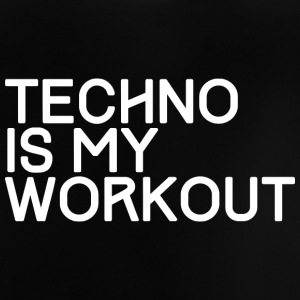 TECHNO IS MY WORKOUT - Baby T-Shirt
