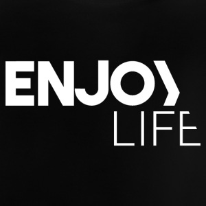 Enjoy Life - Baby T-Shirt